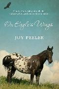 On Eagle's Wings: A story of survival against all odds, enduring faith, and intense determin...