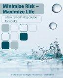 Minimize Risk~Maximize Life: A Low Risk Drinking Course for Adults