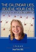 Calendar Lies, Believe Your Eyes