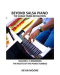 Beyond Salsa Piano: The Cuban Timba Piano Revolution: Vol. 1: Beginning - The Roots of the P...