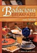 Bodacious Breakfasts and More