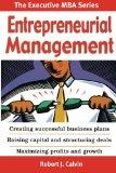 Entrepreneurial Management: Creating successful business plans Raising capital and structuri...