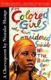 For Colored Girls Who Have Considered Suicide/When the Rainbow Is Enuf: A Choreopoem