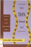 Am I Thin Enough Yet?: The Cult of Thinness and the Commercialization of Identity