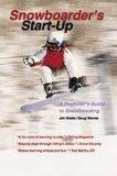 Snowboarder's Start-up: A Beginner's Guide to Snowboarding (Start-Up Sports)