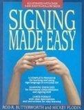 Signing Made Easy: A Complete Program for Learning Sign Language/Includes Sentence Drills an...
