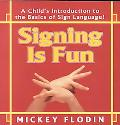 Signing Is Fun/A Child's Introduction to the Basics of Sign Language!