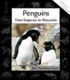 Penguins: From Emperors to Macaronis (Animals in Order)