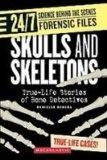 Skulls and Skeletons: True-life Stories of Bone Detectives (24/7: Science Behind the Scenes:...