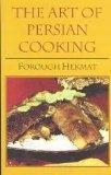 The Art of Persian Cooking (Hippocrene International Cookbook Classics)