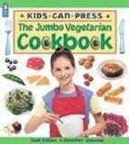The Jumbo Vegetarian Cookbook (Kids Can Press Jumbo Books)