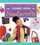The Jumbo Book of Needlecrafts (Jumbo Books)