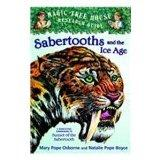 Sabertooths and the Ice Age: A Nonfiction Companion to Sunset of the Sabertooth (Magic Tree ...