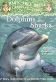 Dolphins and Sharks: A Nonfiction Companion to Dolphins at Daybreak (Magic Tree House Resear...