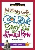 Atlanta, GA:: Cool Stuff Every Kid Should Know