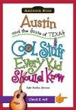 Austin and the State of Texas:: Cool Stuff Every Kid Should Know (Arcadia Kids)