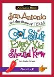 San Antonio and the State of Texas:: Cool Stuff Every Kid Should Know (Arcadia Kids)