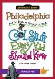 Philadelphia and the State of Pennsylvania:: Cool Stuff Every Kid Should Know (Arcadia Kids)