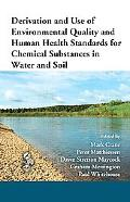 Derivation and Use of Environmental Quality and Human Health Standards for Chemical Substanc...