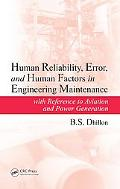Human Reliability, Error, and Human Factors in Engineering Maintenance: With Reference to Av...