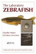 The Laboratory Zebrafish (Laboratory Animal Pocket Reference)