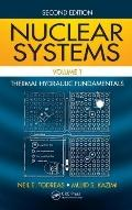 Nuclear Systems Volume I : Thermal Hydraulic Fundamentals, Second Edition