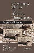Cumulative Effects in Wildlife Management : Impact Mitigation