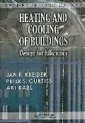 Heating and Cooling of Buildings: Design for Efficiency, Revised Second Edition (Mechanical ...