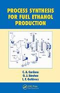Process Synthesis for Fuel Ethanol Production (Biotechology and Bioprocessing Series)