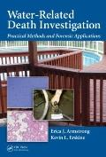 Water-Related Death Investigation : Practical Methods and Forensic Applications