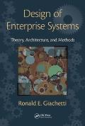 Design of Enterprise Systems: Theory, Architecture, and Methods