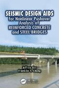 Seismic Design Aids for Nonlinear Pushover Analysis for Reinforced Concrete and Steel Bridges