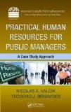 Practical Human Resources for Public Managers: A Case Study Approach (ASPA Series in Public ...