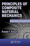 Principles of Composite Material Mechanics, Third Edition (Dekker Mechanical Engineering)