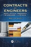 Contracts for Engineers : Intellectual Property, Standards, and Ethics