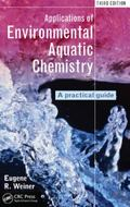 Applications of Environmental Aquatic Chemistry : A Practical Guide