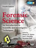 Forensic Science : An Introduction to Scientific and Investigative Techniques, Fourth Edition