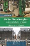 HVAC Water Chillers and Cooling Towers: Fundamentals, Application, and Operation, Second Edi...