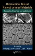 Hierarchical Micro/Nanostructured Materials : Fabrication, Properties, and Applications