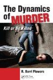 The Dynamics of Murder: Kill or Be Killed