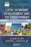 Local Economic Development and the Environment: Finding Common Ground (ASPA Series in Public...