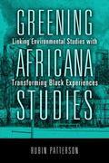 Greening Africana Studies : Linking Environmental Studies with Transforming Black Experiences