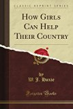 How Girls Can Help Their Country (Classic Reprint)