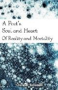 A Poet's Soul And Heart: Of Reality And Mortality