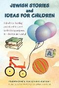 JEWISH STORIES And IDEAS FOR CHILDREN: A book for bonding, educational fun, and fund-raising...
