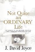 Not Quite An Ordinary Life