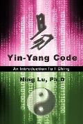 Yin-Yang Code: A Introduction to I-Ching