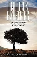 Americas Awakening: A Book To Aid In Our Progression From Surviving As Humans To Living As H...