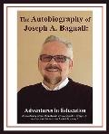 The Autobiography Of Joseph A. Bagnall