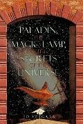 Paladn, the Magic Lamp, & the Secrets of the Universe